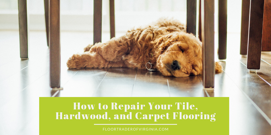 How to Repair Your Tile, Hardwood, and Carpet Flooring