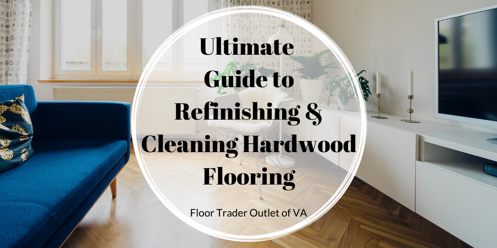 cleaning and refinishing hardwood flooring