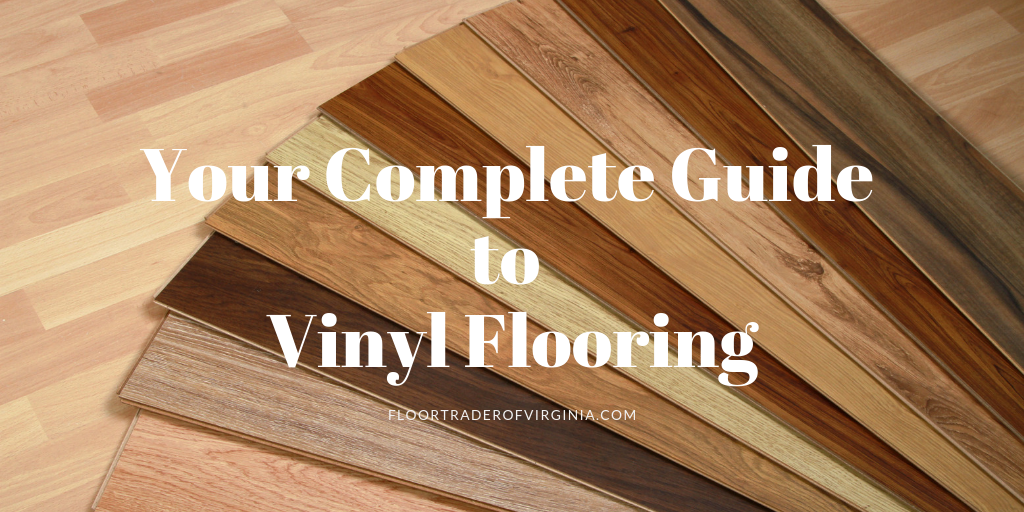 Your Complete Guide to Vinyl Flooring